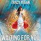 Waiting For You by Tracy Tegan